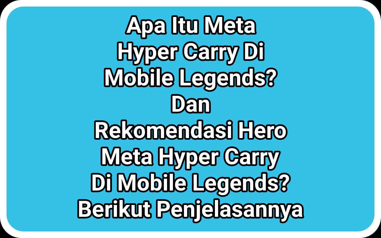 Apa Itu Hyper Dalam Mobile Legend? Berikut Penjelasannya