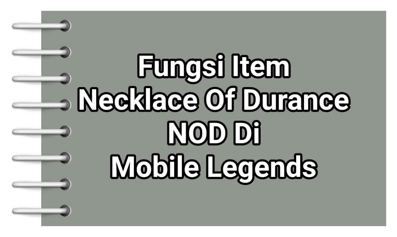 Fungsi Item NOD Mobile Legends Beserta Artinya