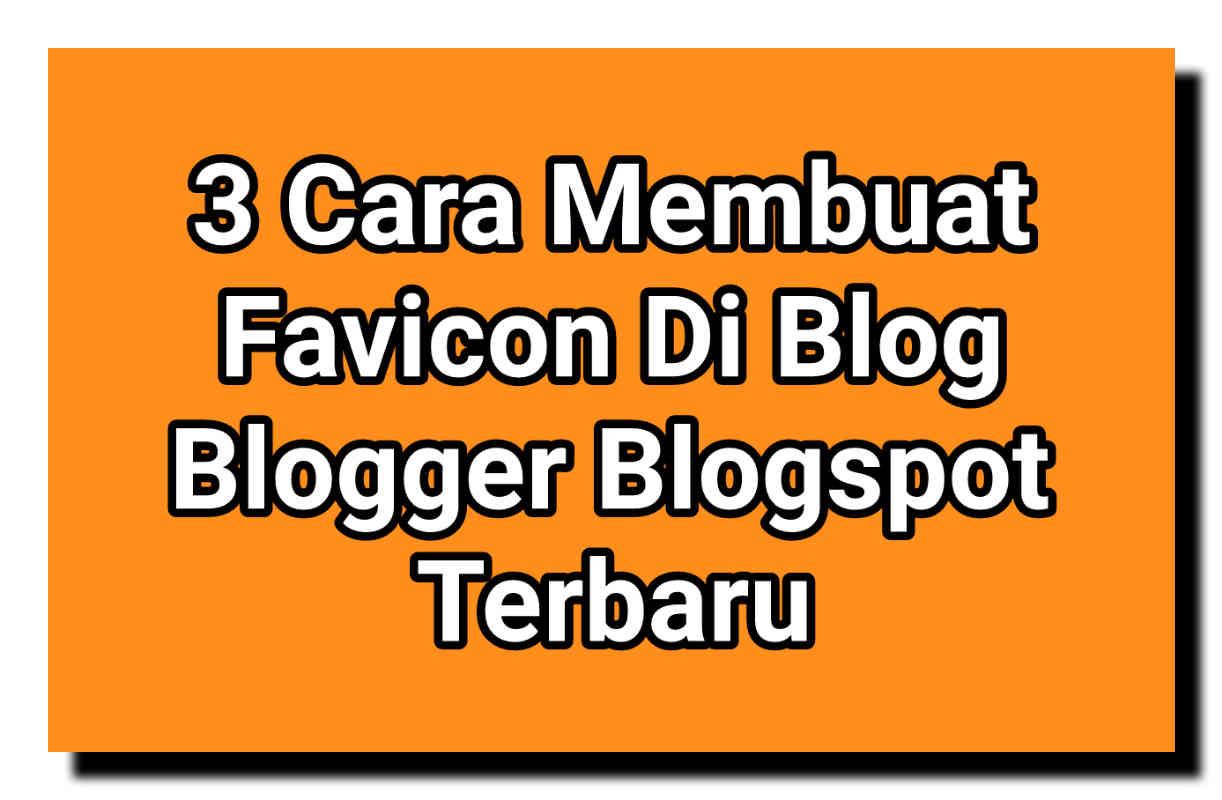 3 Cara Membuat Favicon Di Blog Terbaru 2021