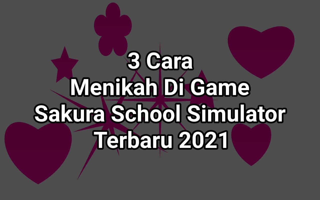 3 Cara Menikah Di Sakura School Simulator Terbaru 2021