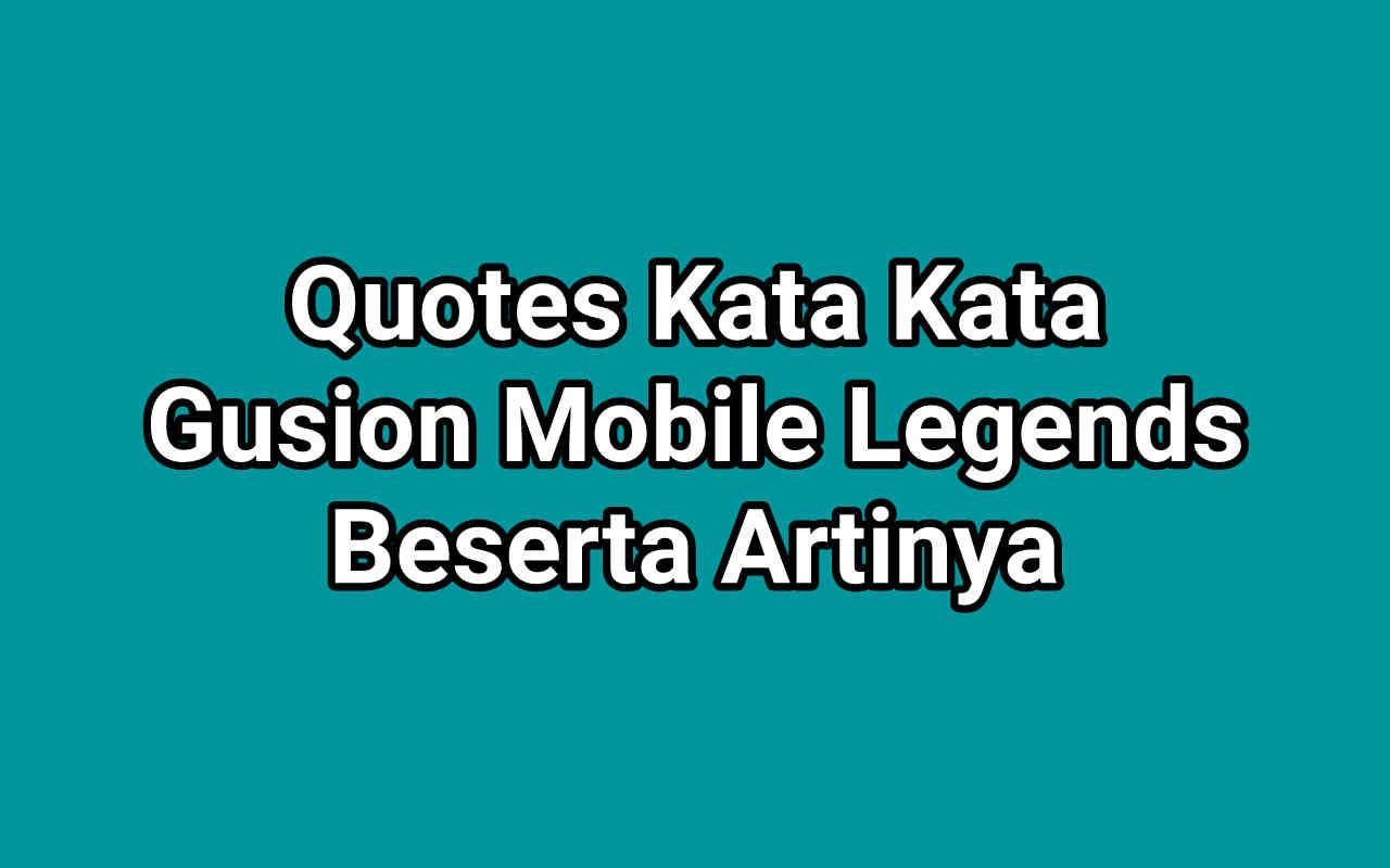 Quotes Kata Kata Gusion Mobile Legends Beserta Artinya