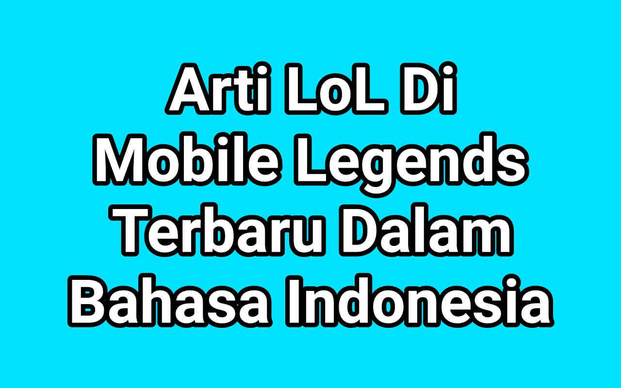 Arti LOL Di Mobile Legend Terbaru
