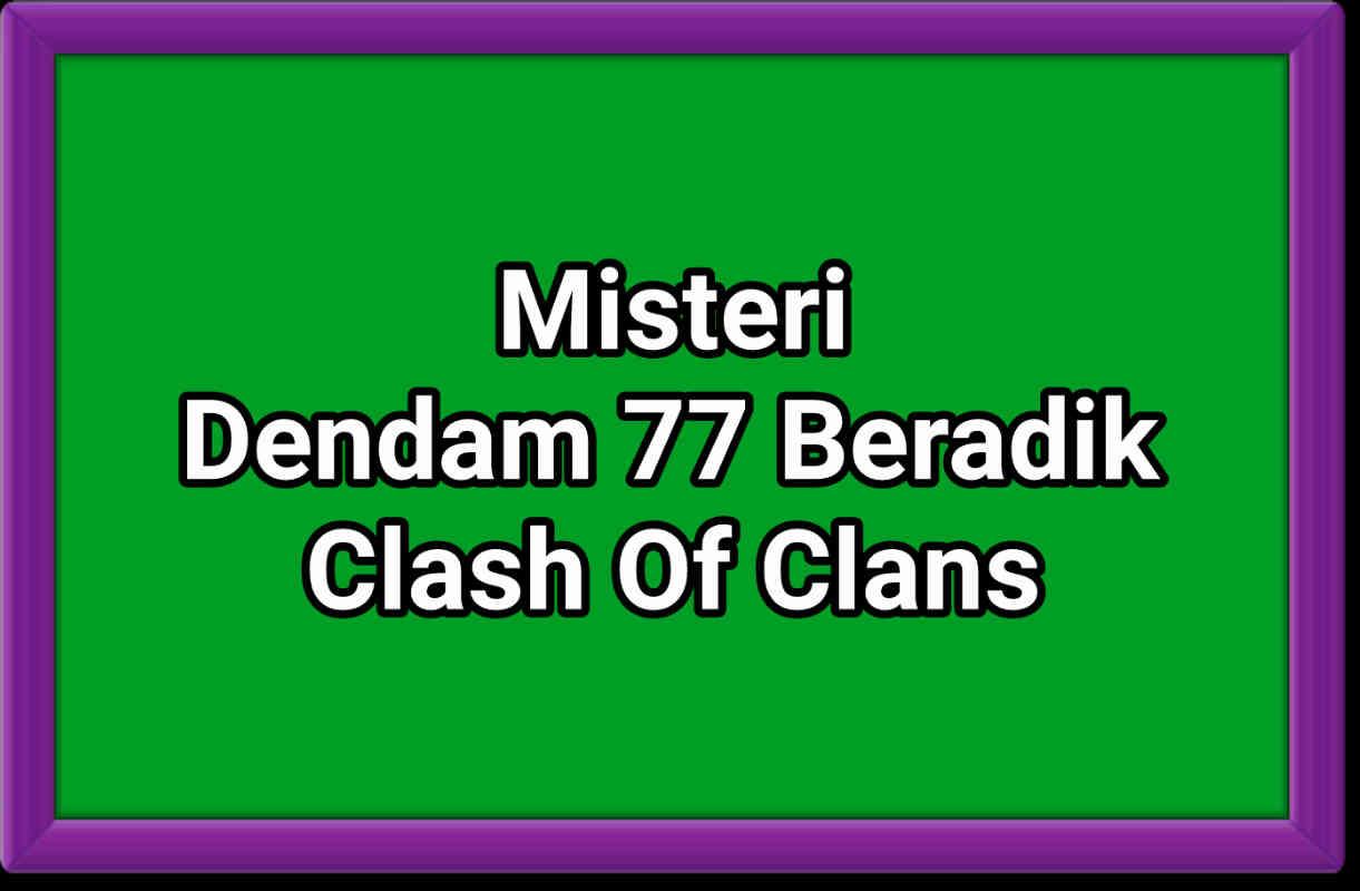 Dendam 77 Beradik Clash Of Clans COC Terbaru
