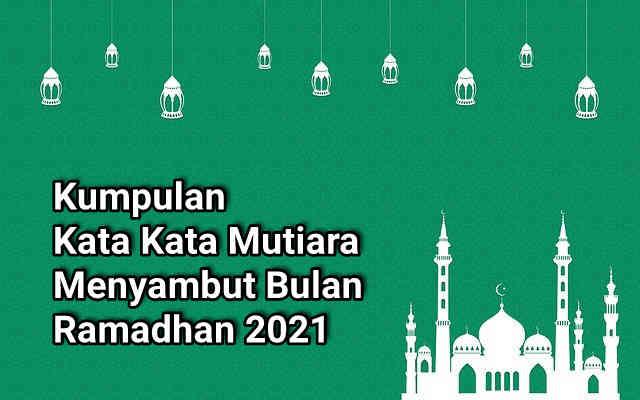 Kumpulan Kata Kata Mutiara Ucapan Selamat Menyambut Bulan Puasa Ramadhan 2021