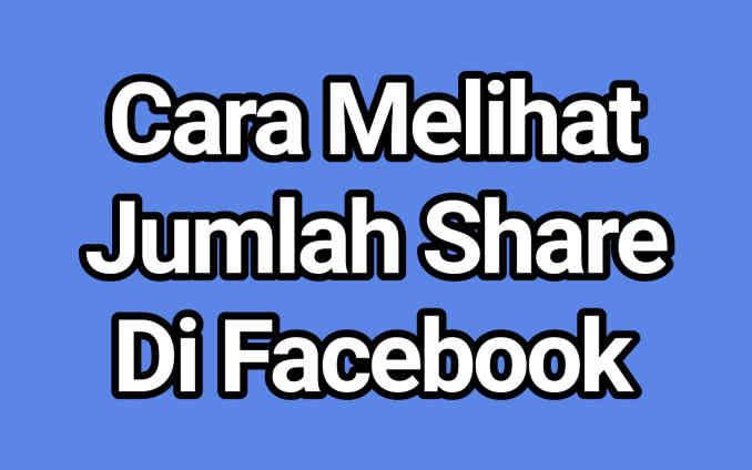 3 Cara Melihat Jumlah Share Di Facebook, Gampang Banget