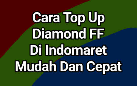 8 Cara Top Up Diamond FF Di Indomaret 2021, Mudah Dan Cepat