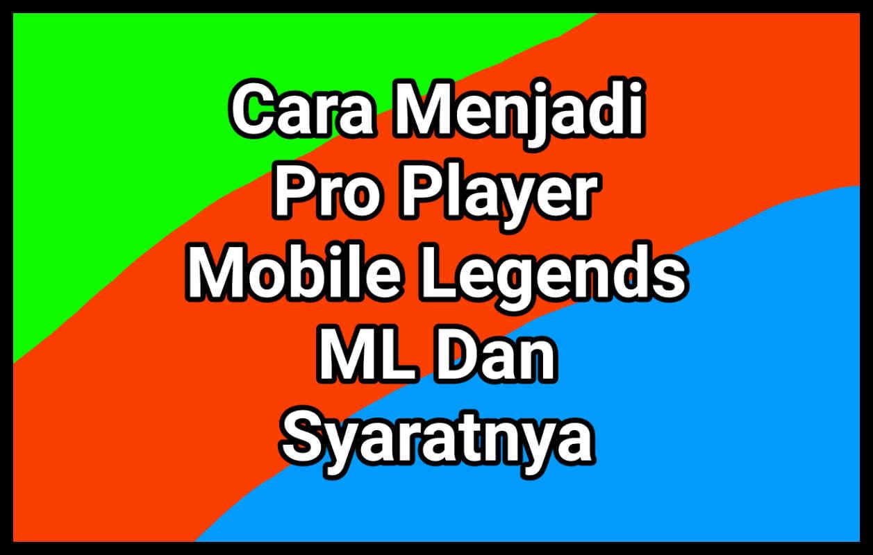 Begini Cara Menjadi Pro Player ML 2021 Dalam 5 Langkah